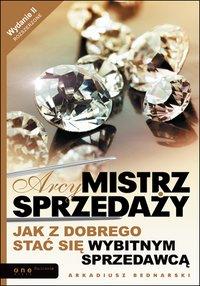 Arcymistrz sprzedaży. Wydanie II rozszerzone - Arkadiusz Bednarski - ebook
