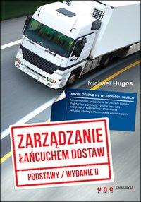 Zarządzanie łańcuchem dostaw. Podstawy. Wydanie II - Michael Hugos - ebook