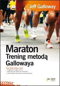 Maraton. Trening metodą Gallowaya - Jeff Galloway - ebook