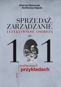 Sprzedaż, zarządzanie i efektywność osobista w 101 praktycznych przykładach - Andrzej Niemczyk - ebook
