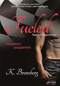 Fueled. Napędzani pożądaniem - K. Bromberg - ebook