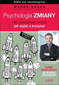 Psychologia zmiany. Rzecz dla wściekniętych. Wydanie II rozszerzone - Marek Skała - ebook