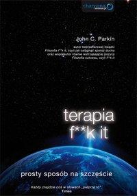 Terapia f**k it. Prosty sposób na szczęście - John C. Parkin - ebook