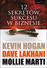 12 sekretów sukcesu w biznesie - Kevin Hogan - ebook