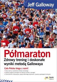 Półmaraton. Zdrowy trening i doskonałe wyniki metodą Gallowaya - Jeff Galloway - ebook