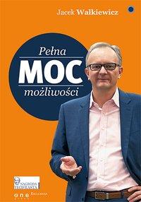 Pełna MOC możliwości - Jacek Walkiewicz - ebook
