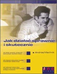 Jak działać sprawnie i skutecznie - Andrzej Machnik - ebook