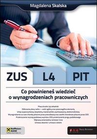 ZUS, L4, PIT. Co powinieneś wiedzieć o wynagrodzeniach pracowniczych - Magdalena Skalska - ebook