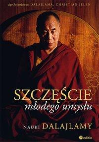 Szczęście młodego umysłu. Nauki Dalajlamy - DalajLama - ebook