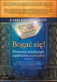 Bogać się! Dziesięć przykazań zarabiania pieniędzy. Wydanie II - Rabbi Daniel Lapin - ebook