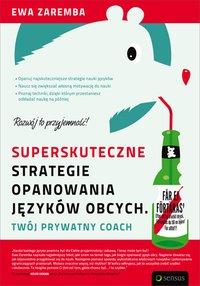 Superskuteczne strategie opanowania języków obcych. Twój prywatny coach - Ewa Zaremba - ebook