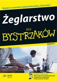 Żeglarstwo dla bystrzaków. Wydanie II - JJ Isler - ebook