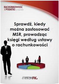 Sprawdź, kiedy można zastosować MSR, prowadząc księgi według ustawy o rachunkowości