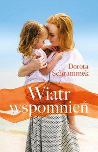 Wiatr wspomnień - Dorota Schrammek - ebook