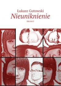 Nieuniknienie - Łukasz Gutowski - ebook