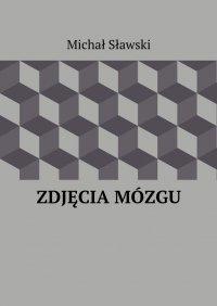 Zdjęcia mózgu - Michał Sławski - ebook