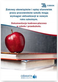 Zakresy obowiązków i opisy stanowisk pracy pracowników szkoły mogą wymagać aktualizacji przed nowym rokiem szkolnym
