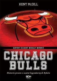 Chicago Bulls. Gdyby ściany mogły mówić - Kent McDill - ebook