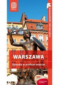 Warszawa. Syrenka w wielkim mieście. Przewodnik rekreacyjny. Wydanie 1 - Ewa Michalska - ebook