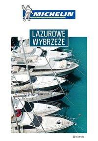 Lazurowe Wybrzeże. Michelin. Wydanie 1 - Opracowanie zbiorowe - ebook