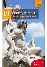 Włochy północne. Wszystkie drogi prowadzą do Rzymu. Wydanie 5 - Opracowanie zbiorowe - ebook
