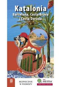 Katalonia. Barcelona, Costa Brava i Costa Dorada. W Krainie Gaudiego i Salvadore Dali. Wydanie 1 - Dominika Zaręba - ebook