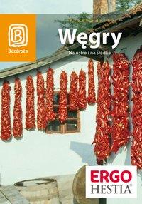 Węgry. Na ostro i na słodko. Wydanie 3 - Monika Chojnacka - ebook