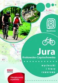 Jura Krakowsko-Częstochowska. Wycieczki i trasy rowerowe. Wydanie 1 - Michał Franaszek - ebook