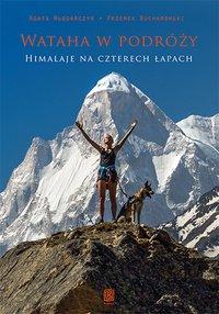 Wataha w podróży. Himalaje na czterech łapach - Agata Włodarczyk - ebook