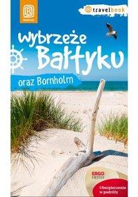 Wybrzeże Bałtyku i Bornholm. Travelbook. Wydanie 1 - Magdalena Bażela - ebook