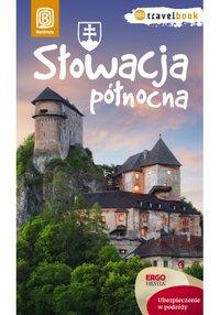 Słowacja północna. Travelbook. Wydanie 1 - Krzysztof Magnowski - ebook