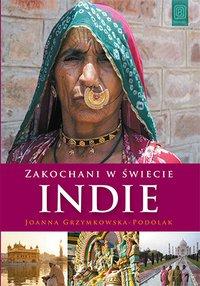 Zakochani  w świecie. Indie - Joanna Grzymkowska-Podolak - ebook