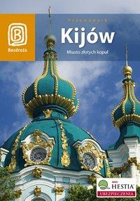 Kijów. Miasto złotych kopuł. Wydanie 2 - Aleksander Strojny - ebook