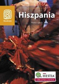 Hiszpania. Fiesta i sjesta. Wydanie 1 - Dominika Zaręba - ebook