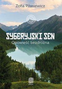 Syberyjski Sen. Opowieść bezdrożna - Zofia Piłasiewicz - ebook
