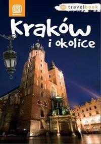 Kraków i okolice. Travelbook. Wydanie 1 - Monika Kowalczyk - ebook