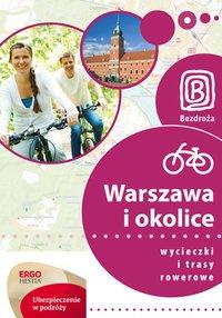 Warszawa i okolice. Wycieczki i trasy rowerowe. Wydanie 1 - Jakub Kaniewski - ebook