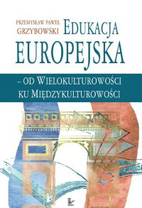 Edukacja europejska od wielokulturowości do międzykulturowości