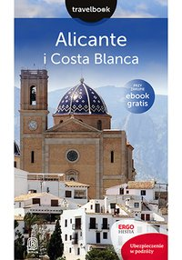 Alicante i Costa Blanca. Travelbook. Wydanie 1 - Dominika Zaręba - ebook