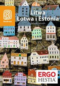 Litwa, Łotwa i Estonia. Bałtycki łańcuch. Wydanie 5 - Agnieszka Apanasewicz - ebook