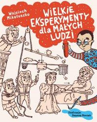 Wielkie eksperymenty dla małych ludzi - Wojciech Mikołuszko - ebook