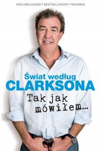 Świat według Clarksona. Tak jak mówiłem… - Jeremy Clarkson - ebook