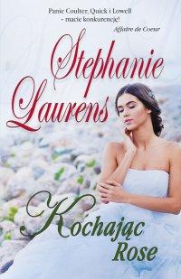 Kochając Rose - Stephanie Laurens - ebook