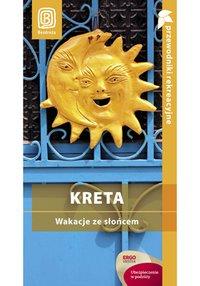 Kreta. Wakacje ze słońcem. Przewodnik rekreacyjny. Wydanie 1 - Peter Zralek - ebook