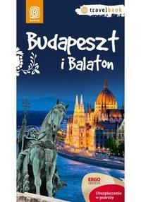 Budapeszt i Balaton.Travelbook. Wydanie 1 - Monika Chojnacka - ebook