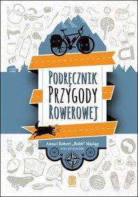 Podręcznik Przygody Rowerowej - Anna Maciąg - ebook