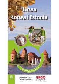 Litwa, Łotwa i Estonia. Nadbałtyckim szlakiem. Wydanie 1 - Joanna Felicja Bilska - ebook