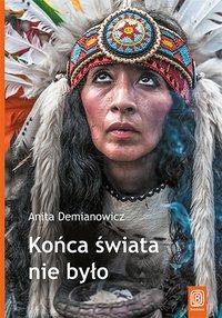 Końca świata nie było - Anita Demianowicz - ebook