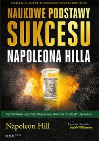 Naukowe podstawy sukcesu Napoleona Hilla - Napoleon Hill - ebook