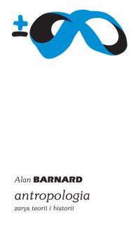 Antropologia. Zarys teorii i historii - Alan Barnard - ebook